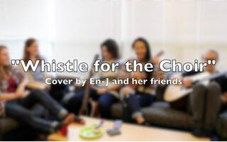 "***En-J***吃吃派唱唱歌""Whistle for the Choi"