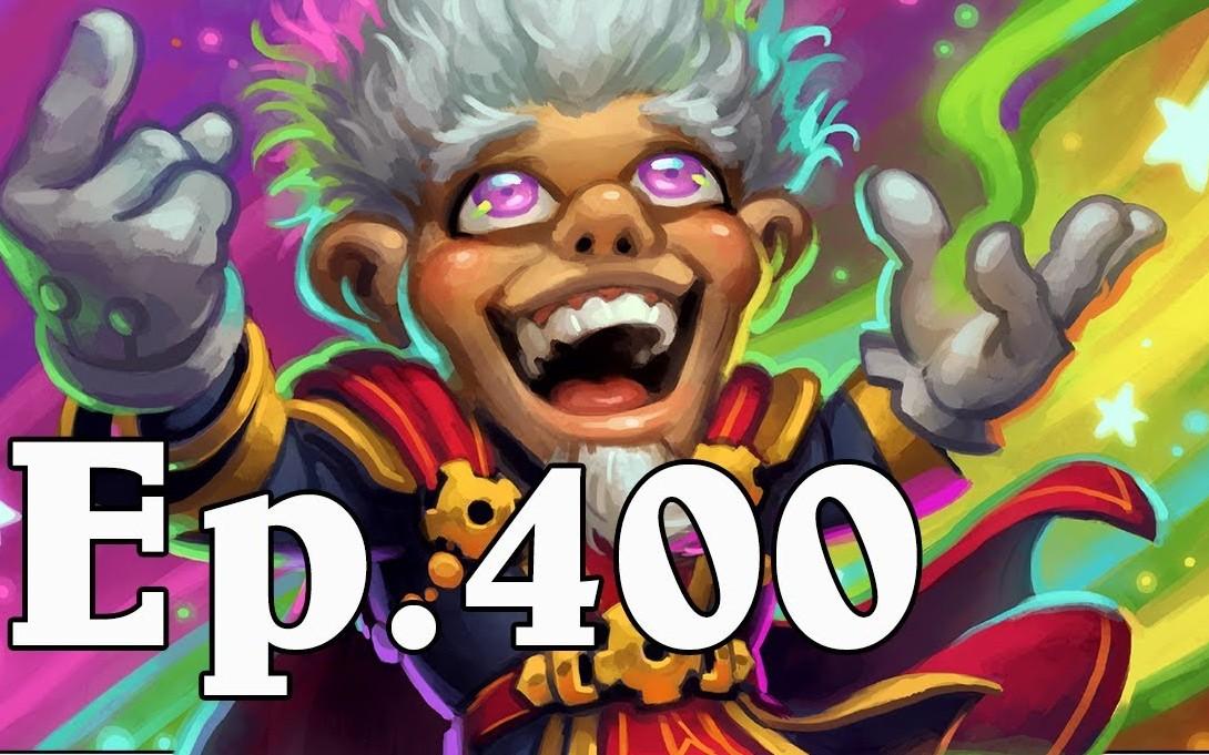 炉石传说 - 欢乐幸运时刻:第400集