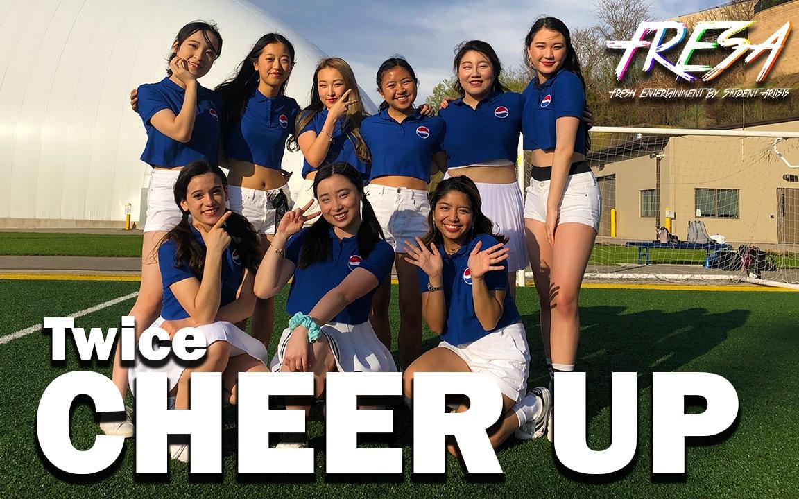 【美国匹兹堡大学FRESA社团翻跳】TWICE - Cheer Up