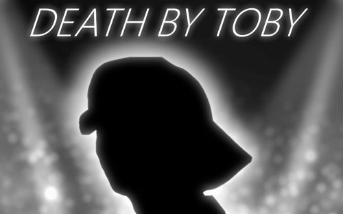 Death by Toby
