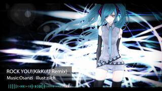 【初音ミク remix】ROCK YOU【KikKuU】