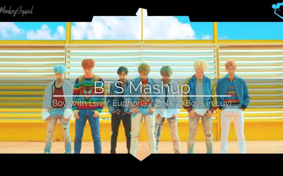 【混音混剪】BTS - 《BOY WITH LUV +EUPHORIA +DNA+Boys In Luv》(Mashup)_哔哩哔哩 (゜-゜)つロ  干杯~-bilibili