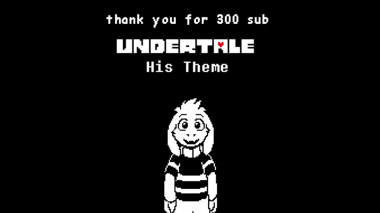 [Undertale] His Theme (Recreation and 300 subscribers special)